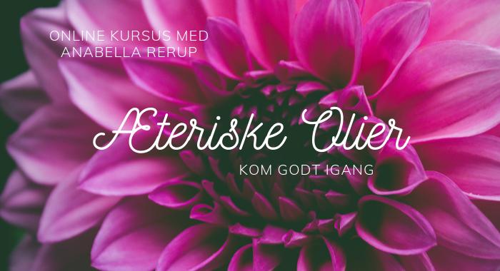 Online Kursus Æteriske Olier - Kom godt igang