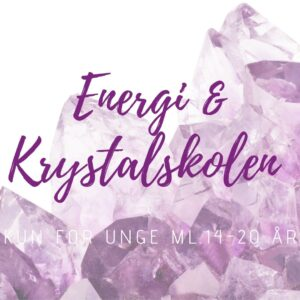 Energi & Krystalskolen for unge